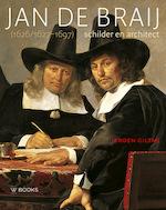 Jan de Braij (1626/1627-1697) - Jeroen Giltaij (ISBN 9789462582064)