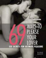 69 Ways to please your lover - N. Bailey (ISBN 9789044310658)