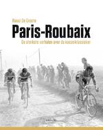 Paris-Roubaix - Raoul De Groote (ISBN 9789401448321)
