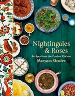 Nightingales and Roses: Recipes from the Persian Kitchen - Maryam Sinaiee (ISBN 9781786692207)