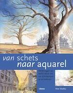 Van schets naar aquarel - Peter Woolley, Mic Cady, Eddy ter Veldhuis, Textcase (ISBN 9789057646690)