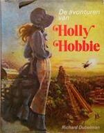De avonturen van Holly Hobbie - Richard Dubelman, Kathy Lawrence, Marjan Hilverda (ISBN 9789032803513)