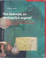 Een bedroefd, en beclaaglijck ongeval - Bruno Werz (ISBN 9789057302855)