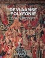 De Vlaamse polyfonie - Ignace Bossuyt (ISBN 9789061528432)
