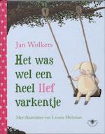 Het was wel een heel lief varkentje - Jan Wolkers