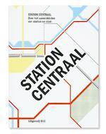 Station Centraal - Ton Venhoeven, Koen van Velsen, Mark Hendriks (ISBN 9789064507434)