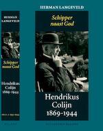 Hendrikus Colijn 1869-1944 / 2 1933-1944: Schipper naast God - Herman Langeveld (ISBN 9789460034480)