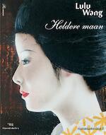 Heldere maan - Lulu Wang (ISBN 9789082004755)