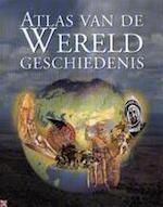 Atlas van de wereldgeschiedenis - John Haywood, Brian Catchpole, Susan Kennedy, Robert Josephus Maria Ridder, Annelies Bouma (ISBN 9789058261342)