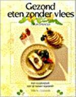 Gezond eten zonder vlees - Colin Spencer, Anneke Donker, Hennie Franssen-seebregts (ISBN 9789051213768)
