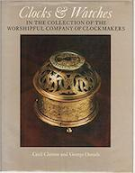 Clocks and watches - Worshipful Company of Clockmakers, Cecil Clutton, George Daniels (ISBN 9780856670190)