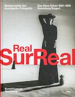 Realsurreal. Meisterwerke der Avantgarde-Fotografie