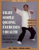 Eight Simple Qigong Exercises for Health - Jwing-Ming Yang (ISBN 9781886969520)