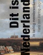 Dit is Nederland - Hans den Hartog Jager (ISBN 9789025364021)