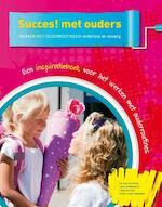 Succes! met ouders - Itie van den Berg, Hans Christiaanse, Linda Dankers, Emilie Groot-Ketelaars (ISBN 9789491510526)
