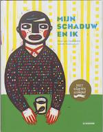 Mijn schaduw en ik - Pieter van Oudheusden (ISBN 9789058382856)