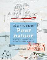 Puur natuur vis, schaal- en schelpdieren - Alain Ducasse (ISBN 9789077902127)