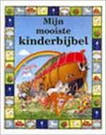 Mijn mooiste kinderbijbel - John Dillow, Nelleke van der Zwan, UP Productions (abcoude). (ISBN 9789052953526)