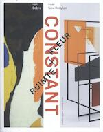 Constant. Ruimte + Kleur - Ludo van Halem, Trudy van der Horst, Laura Stamps (ISBN 9789462083028)