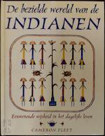 De bezielde wereld van de indianen - Cameron Fleet, Kaja van Grieken, Jaap Verschoor (ISBN 9789061139492)