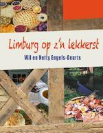 Limburg op z'n lekkerst - Wil Engels-Geurts, Netty Engels-Geurts (ISBN 9789491561993)