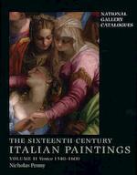 The Sixteenth-Century Italian Paintings - Volume II: Venice 1540-1600