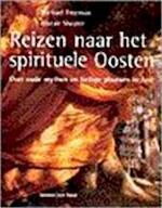 Reizen naar het spirituele Oosten - Michael Freeman, Alistair Shearer, Pascal Cornet (ISBN 9789025952181)