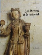 Zoutleeuw Jan Mertens en de laatgotiek. Confrontatie met Jan Borreman. - Cor Engelen