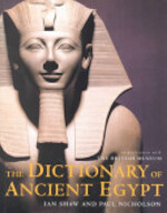 The Dictionary of Ancient Egypt - Ian Shaw, Paul Nicholson (ISBN 9780810990968)