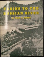 Trains to the Russian River - Fred A. Stindt