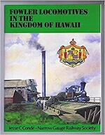 Fowler Locomotives in the Kingdom of Hawaii - Jesse C. Condé (ISBN 9780950716947)