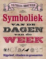 Symboliek van de dagen van de week - Patricia Brouwer (ISBN 9789020208320)