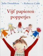 Vijf papieren poppetjes - Julia Donaldson (ISBN 9789053418475)