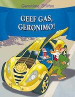 Geef gas, Geronimo! - Geronimo Stilton