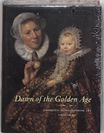 Dawn of the Golden Age - Ger [ed.] Luijten, Ariane van Suchtelen (ISBN 9789066303911)