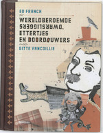 Wereldberoemde dwarsliggers, ettertjes en doordouwers - E. Franck (ISBN 9789022323762)