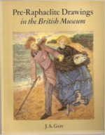 Pre-Raphaelite drawings in the British Museum - John A. Gere, British Museum (ISBN 9780714126036)