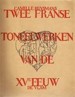 Twee Franse toneelwerken van de XVe eeuw - Camille Huysmans, Jozef [illustr.] Cantré