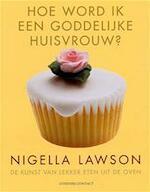 Hoe word ik een goddelijke huisvrouw ? - N. Lawson (ISBN 9789025426453)