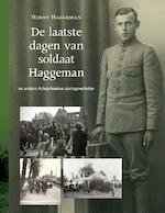 De laatste dagen van soldaat Haggeman - Henny Haggeman (ISBN 9789492108203)