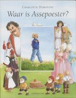 Waar is Assepoester ? - Charlotte Dematons (ISBN 9789056370305)