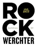 Rock Werchter. sinds - Jan Delvaux (ISBN 9789022330340)