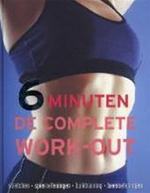 6 minuten, de complete work-out - Faye Rowe, Sara Rose, Wilma Hoving (ISBN 9781407569703)
