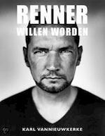 Renner willen worden - Karl Vannieuwkerke (ISBN 9789077562215)