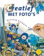 Creatief met foto's - Unknown (ISBN 9789021332857)