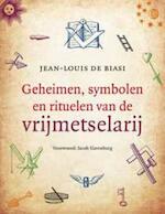 Geheimen, symbolen en rituelen van de vrijmetselarij - Jean-Louis de Biasi (ISBN 9789020205244)