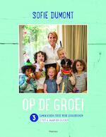 03 Samen koken zorgt voor lekkerbekken - Sofie Dumont (ISBN 9789022332900)