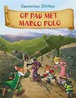 Op pad met Marco Polo - Geronimo Stilton
