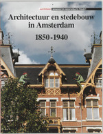 Architectuur en stedebouw in Amsterdam 1850-1940 - M.M. Bakker, F.M. van de Poll (ISBN 9789066303089)