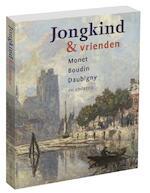 Jongkind & vrienden. Monet, Boudin, Daubigny en anderen